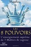Les 5 pouvoirs: L'enseignement des Maîtres: Volume 4 (Guide spirituel)