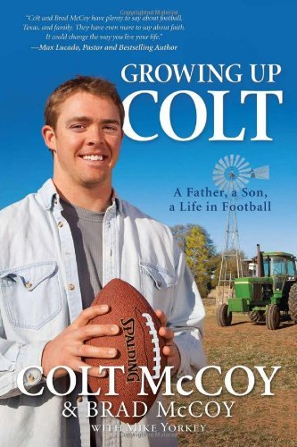 growing-up-colt-a-father-a-son-a-life-in-football-by-colt-mccoy-2011-07-01