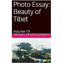 Photo Essay: Beauty of Tibet: Volume 19 (Travel Photo Essays) (English Edition)