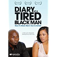 Diary of a Tired Black Man by Magnolia Home Entertainment by Tim Alexander