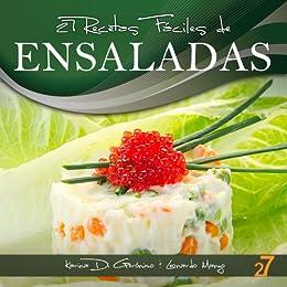 27 Recetas Fáciles de Ensaladas (Recetas Fáciles: Aperitivos y Ensaladas) (Spanish Edition) by [Di Geronimo, Karina, Manzo, Leonardo]