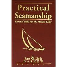 Practical Seamanship: Essential Skills for the Modern Sailor