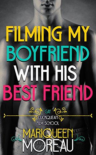 Filming My Boyfriend with His Best Friend (M/M Gay First Time) (Gay Cuckquean Film School Book 1) (English Edition)