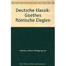 """Deutsche Klassik: Goethes """"Römische Elegien"""""""
