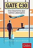 Gate C30: Eine Geschichte über wahres Lebensglück (Dein Erfolg) (German Edition)