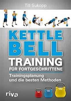 Kettlebell-Training für Fortgeschrittene: Trainingsplanung und die besten Methoden