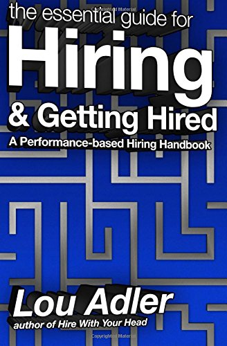 The Essential Guide for Hiring & Getting Hired: Performance-based Hiring Series por Lou Adler