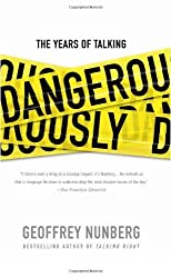 The Years of Talking Dangerously by Geoffrey Nunberg (2009-05-05)
