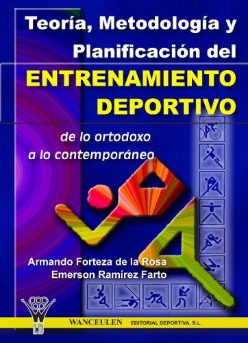 Teoría Y Planificación Del Entrenamiento Deportivo por Armando Forteza de la Rosa