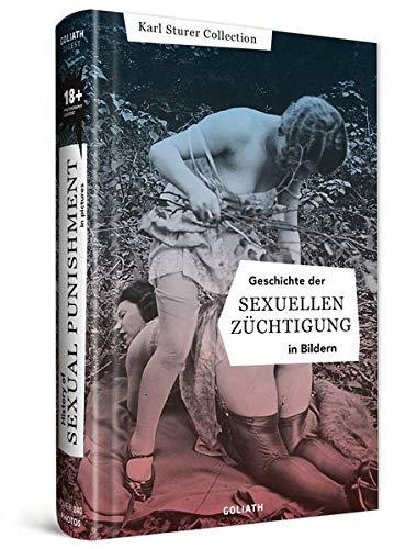 Geschichte der sexuellen Züchtigung - in Bildern