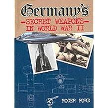 Germany's Secret Weapons in World War II