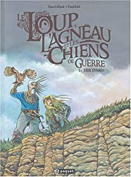 Le Loup, l'Agneau et les Chiens de guerre, Tome 1 : Mercenaires