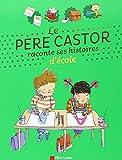 Le père Castor raconte ses histoires d'école