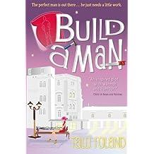 Build A Man by Talli Roland (2012-03-23)
