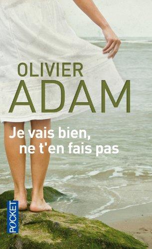 Je vais bien, ne t'en fais pas par Olivier ADAM
