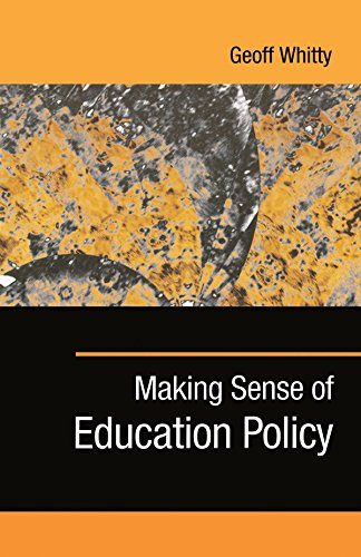 Making Sense of Education Policy: Studies in the Sociology and Politics of Education (1-Off Series) by Geoff Whitty (18-May-2002) Paperback