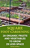 #8: Square Foot Gardening: 20 Organic Fruits and Vegetables To Grow in Less Space: (Gardening Books, Better Homes Gardens)