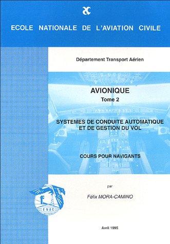 Avionique : Tome 2, Système de conduite automatique et gestion du vol, cours pour navigants