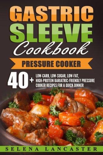 gastric-sleeve-cookbook-pressure-cooker-40-bariatric-friendly-pressure-cooker-chicken-beef-pork-fish