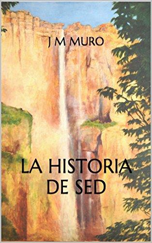 La historia de Sed (Spanish Edition)