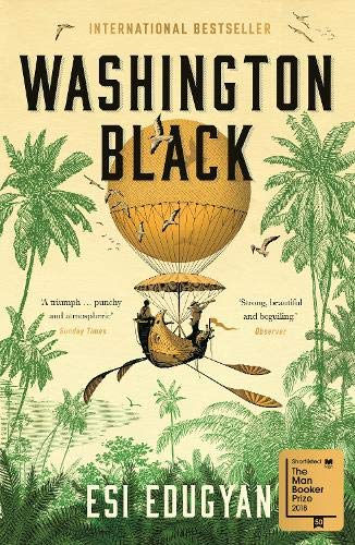Washington Black: Shortlisted for the Man Booker Prize 2018 por Esi Edugyan