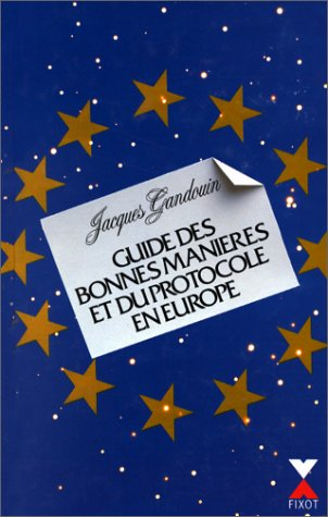 Guide des bonnes manires et du protocole en Europe