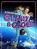 Alexander Marcus: Glanz & Gloria-Der Film