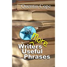 501 More Writers Useful Phrases (The 501 Writers Series Book 2)