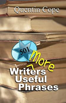 501 More Writers Useful Phrases (The 501 Writers Series Book 2) by [Cope, Quentin]