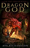 Dragon God (The First Dragon Rider Book 1) by Ava Richardson