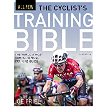 The Cyclist's Training Bible: The World's Most Comprehensive Training Guide (English Edition)