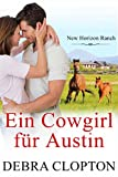 Ein Cowgirl für Austin (New Horizon Ranch – Mule Hollow 8)