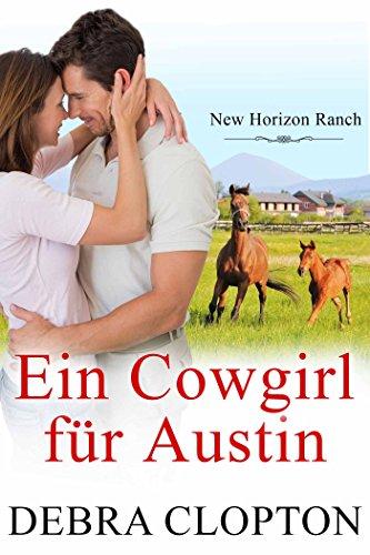 Buchseite und Rezensionen zu 'Ein Cowgirl für Austin (New Horizon Ranch – Mule Hollow 8)' von Debra Clopton