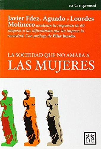 La sociedad que no amaba a las mujeres por Francisco Javier Fernández Aguado