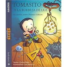 Tomas Y La Burbuja De Luz/ Thomas And the Light Bubble: Un Cuento Sobre Thomas Edison (Pequenos Grandes Genios)