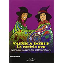 Vainica Doble. La Caricia Del Pop. De Madres De La Movida Al Donosti Sound