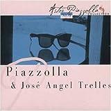 Piazzolla & Jose Angel Trelles (Vol.6) by Piazzola (2001-02-13)