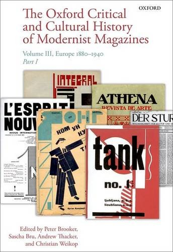 3: The Oxford Critical and Cultural History of Modernist Magazines: Volume III: Europe 1880 - 1940 (Oxford Critical Cultural History of Modernist Magazines)
