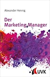 Der Marketing-Manager: Grundwissen