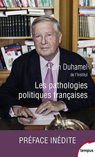 Les pathologies politiques françaises (TEMPUS t. 702) par Alain DUHAMEL