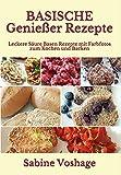 Basische Genießer Rezepte: Leckere Säure Basen Rezepte mit Farbfotos zum Kochen und Backen