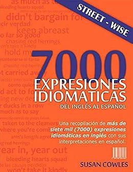 7000 expresiones idiomáticas del inglés al español eBook: Cowles ...