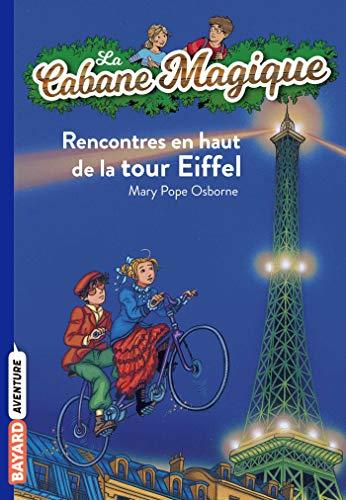 La Cabane Magique, Tome 30 : Rencontres en haut de la tour Eiffel