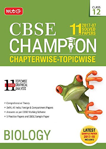 11 Years (2007-17) Solved Papers CBSE Champion Chapterwise-Topicwise - Biology