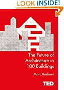 #7: The Future of Architecture in 100 Buildings: TED Series