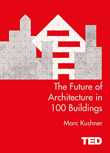 The Future of Architecture in 100 Buildings par Marc Kushner