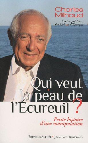Qui veut la peau de l'Ecureuil ? : Petite histoire d'une manipulation