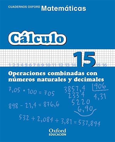 Matemáticas 1º Primaria Cuadernos de Cálculo 15 (Cuadernos de Matemáticas Primaria) - 9788467324396