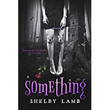 Something (Wisteria, #1): A Dark Fantasy Full of Teen Angst (English Edition)