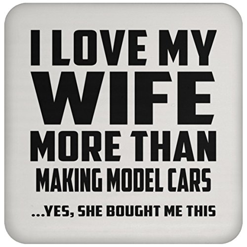 Mann Untersetzer, ich liebe meine Frau mehr als Modell Autos... Ja, damit Sie mir dieser gekauft–Untersetzer, Untersetzer, beste Geschenk für Ehemann, ihn, Männer, Mann aus Frau, Herren, Lover